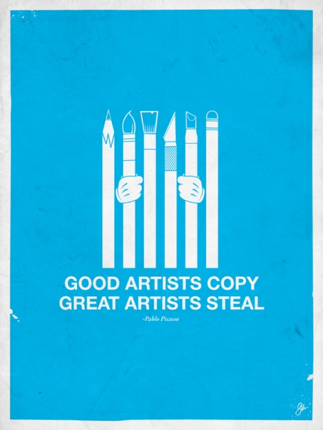 GOOD-ARTISTS-COPY-GREAT-ARTISTS-STEAL