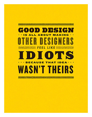 GOOD-DESIGN-IS-ALL-ABOUT-MAKING-OTHERS-FEEL-LIKE-IDIOTS